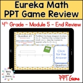 Eureka Math/ Engage NY 4th Grade Module 5 End-of-Module Review PPT Game