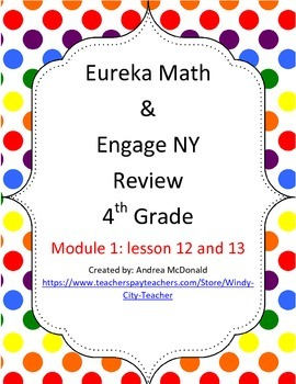 Eureka Math / Engage NY 4th Grade Review module 1 Lesson 12 and 13