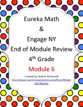 Eureka Math / Engage NY 4th Grade end-of-module review module 6
