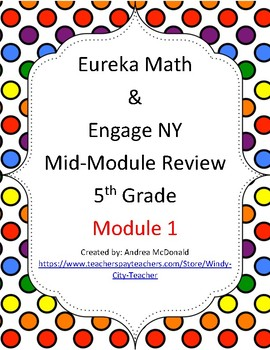 Eureka Math / Engage NY 5th Grade Mid-module review - Module 1