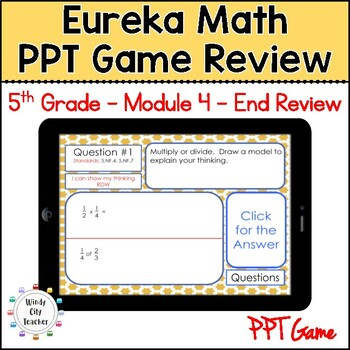 Eureka Math/ Engage NY 5th Grade Module 4 End-of-Module Review PPT Game