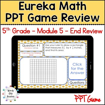 Eureka Math/ Engage NY 5th Grade Module 5 End-of-Module Review PPT Game