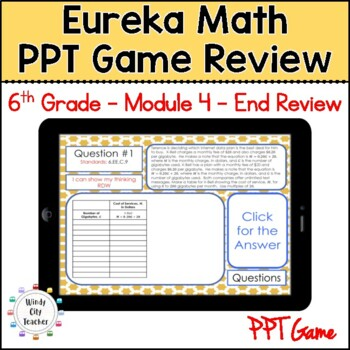 Eureka Math/ Engage NY 6th Grade Module 4 End-of-Module Review PPT Game