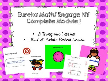Eureka Math/ Engage NY Complete Module 1 Powerpoint Lessons