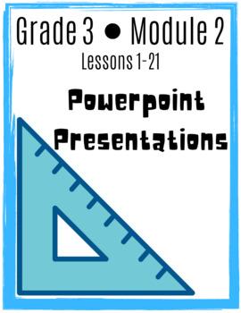 Eureka Math/Engage NY GRADE 3, Module 2 Powerpoint Lessons