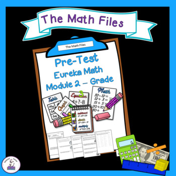 Eureka Math Engage NY Grade 3 Module 2 Pretest - Editable!