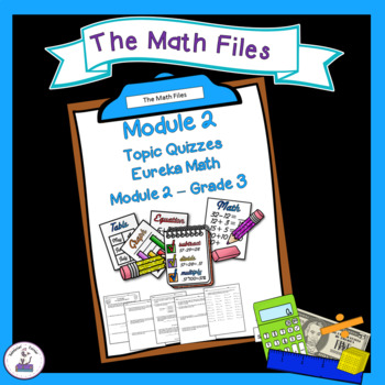 Eureka Math Engage NY Grade 3 Module 2 Quizzes - Editable