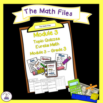 Eureka Math Engage NY Grade 3 Module 3 Quizzes - Editable