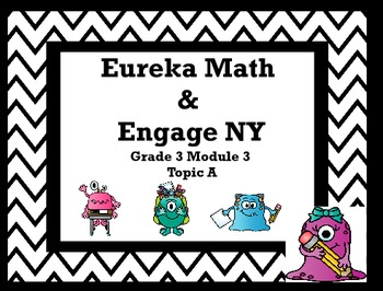 Eureka Math / Engage NY Grade 3 Module 3 Topic A