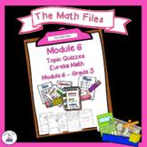 Eureka Math Engage NY Grade 3 Module 6 Quizzes - Editable