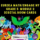 Eureka Math Engage NY Grade 5 Module 2 Digital Boom Card Bundle 16 decks