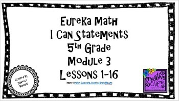 "Eureka Math / Engage NY - ""I Can"" Statements 5th Grade Module 3"