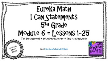 "Eureka Math/Engage NY - ""I Can"" Statements 5th Grade Module 6"