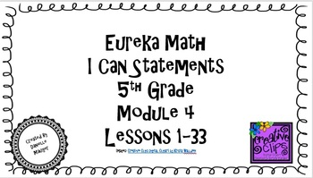 "Eureka Math/Engage NY - ""I Can"" Statements 5th grade Module 4"