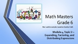 Eureka Math (Engage NY) Introductory PowerPoint - Gr 6, M4, TD - factoring, etc.