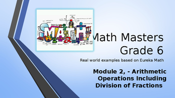 Eureka Math (Engage NY) Introductory PowerPoint - Grade 6, Module 2