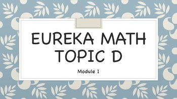 Eureka Math (Engage NY) Kindergarten Topic D ANIMATED Powerpoint