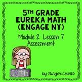 Eureka Math (Engage NY) Module 2 Lesson 7 Assessment