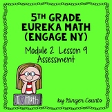 Eureka Math (Engage NY) Module 2 Lesson 9 Assessment