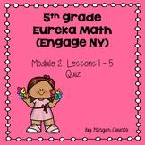 Eureka Math (Engage NY) Module 2 Lessons 1-5 Quiz