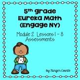 Eureka Math (Engage NY) Module 2 Lessons 1-8 Assessments (