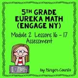 Eureka Math (Engage NY) Module 2 Lessons 16 - 17 Assessment