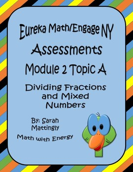 Eureka Math/Engage NY Module 2 Topic A Dividing Fractions Assessments