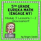 Eureka Math (Engage NY) Module 3 Lessons 1-2 Assessment