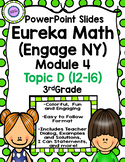 Eureka Math (Engage NY) Module 4 Topic D PowerPoint Slides