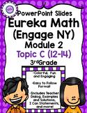 Eureka Math (Engage NY) Module 2 Topic C PowerPoint Slides
