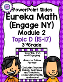 Eureka Math (Engage NY) Module 2 Topic D PowerPoint Slides