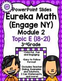 Eureka Math (Engage NY) Module 2 Topic E PowerPoint Slides