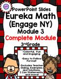 (Complete Module 3) Eureka Math (Engage NY) PowerPoint Slides
