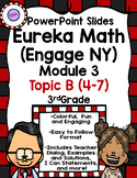 Eureka Math (Engage NY) PowerPoint Slides for Module 3 Topic B