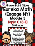 Eureka Math (Engage NY) PowerPoint  Slides for Module 3 Topic C