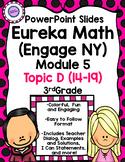 Eureka Math (Engage NY) Module 5 Topic D PowerPoint Slides