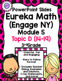 Eureka Math (Engage NY) PowerPoint Slides for Module 5 Topic D