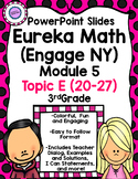 Eureka Math (Engage NY) Module 5 Topic E PowerPoint Slides