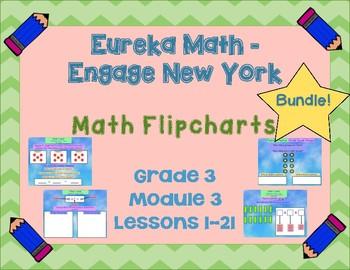 Eureka Math - Engage New York - 3rd Grade Module 3: Flipcharts for Lessons 1-21!
