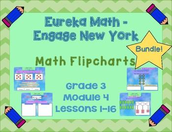 Eureka Math - Engage New York - 3rd Grade Module 4: Flipcharts for Lessons 1-16!