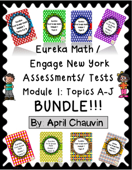Eureka Math / Engage First Grade Assessments/ Tests Module 1: Topics A- J BUNDLE