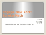 Eureka Math/ Engage New York Grade 5 Module 1 Lesson 5