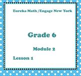 Eureka Math Engage New York Grade 6 Module 2 Lesson 1