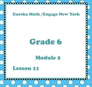 Eureka Math Engage New York Grade 6 Module 2 Lesson 11