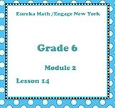 Eureka Math Engage New York Grade 6 Module 2 Lesson 14
