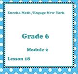 Eureka Math Engage New York Grade 6 Module 2 Lesson 18
