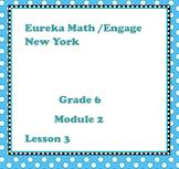 Eureka Math Engage New York Grade 6 Module 2 Lesson 3