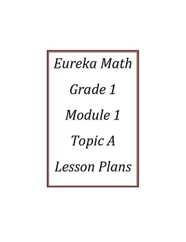Eureka Math / Engage New York LESSON PLANS, First Grade - Module 4