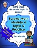 Eureka Math Engage New York Module 4 Topic D Extra Practice MTSS RTI 3rd Grade