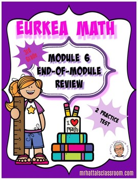 Eureka Math (Engage New York) Module 6 End-of-Module Review 3rd Grade